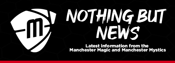 Nothing But News - the latest information about the Manchester Magic and Mystics